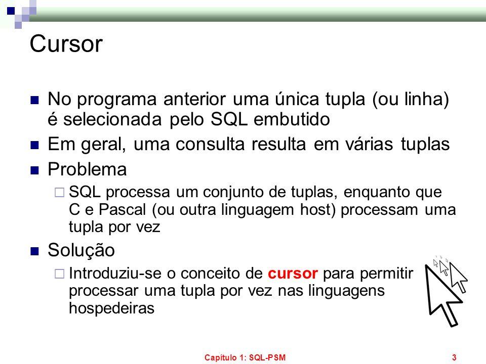 Cursor No programa anterior uma única tupla (ou linha) é selecionada pelo SQL embutido. Em geral, uma consulta resulta em várias tuplas.