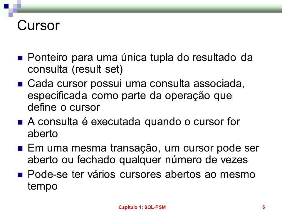 Cursor Ponteiro para uma única tupla do resultado da consulta (result set)