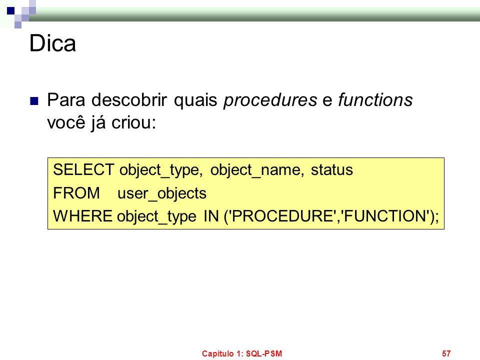 Dica Para descobrir quais procedures e functions você já criou: