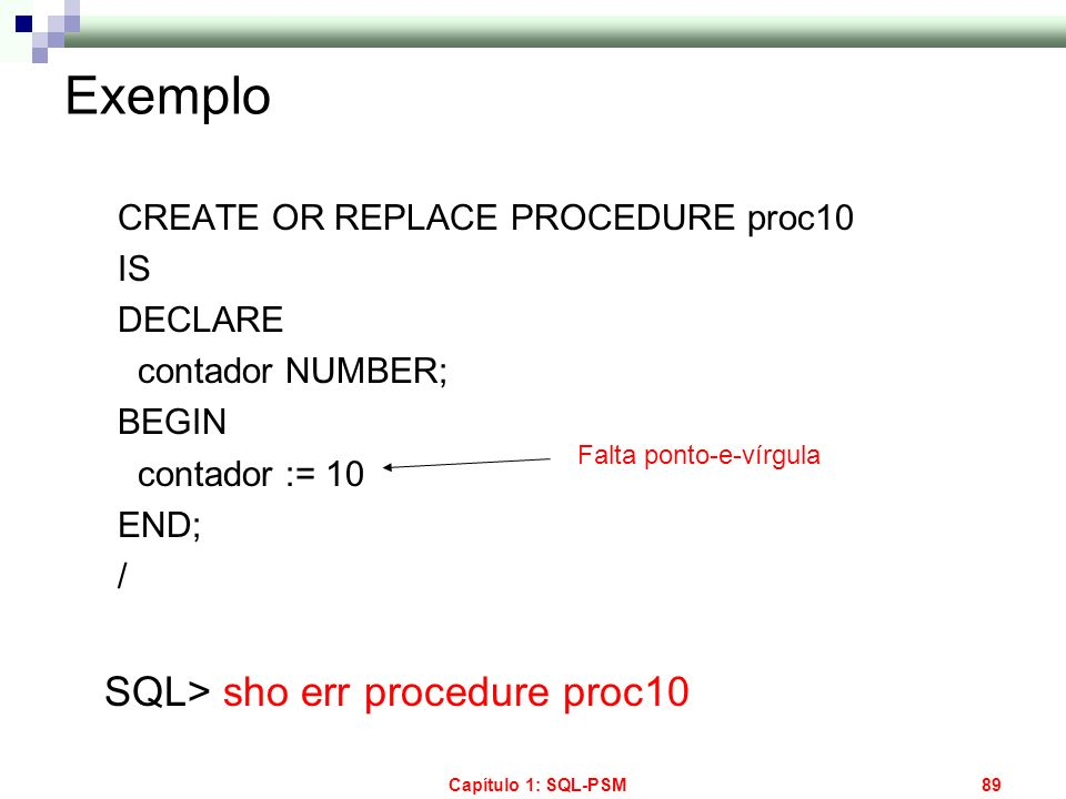 Exemplo SQL> sho err procedure proc10