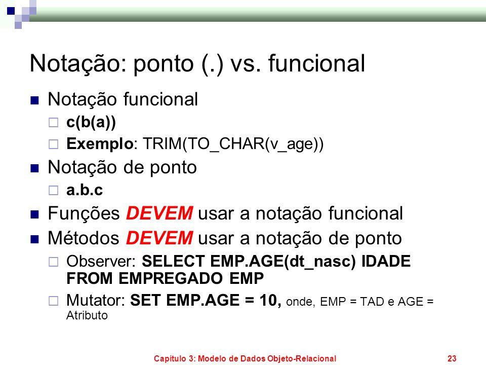 Notação: ponto (.) vs. funcional