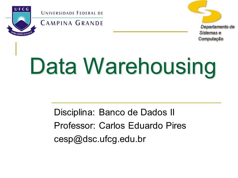 Data Warehousing Disciplina: Banco de Dados II