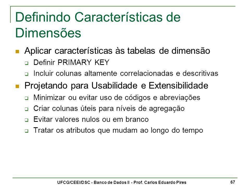 Definindo Características de Dimensões