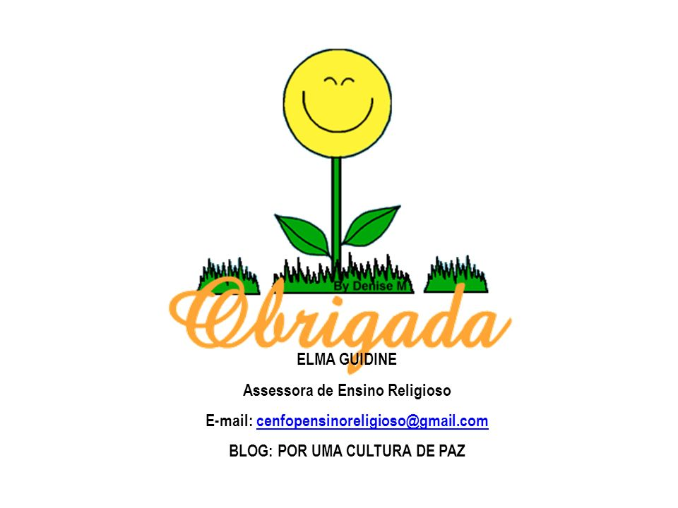 Assessora de Ensino Religioso E-mail: cenfopensinoreligioso@gmail.com