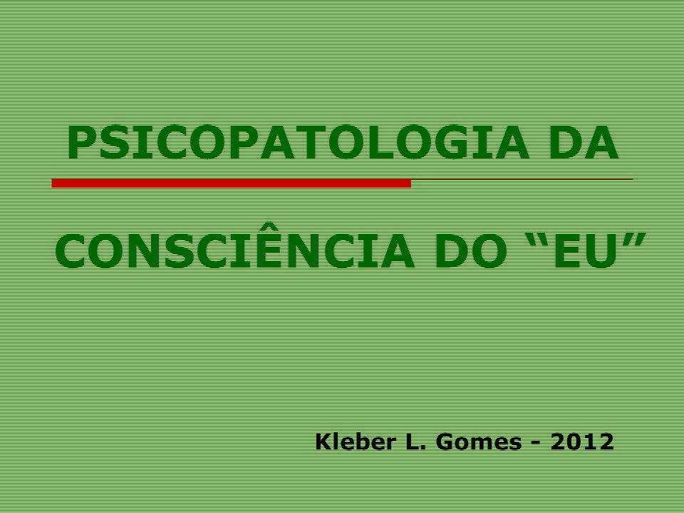 PSICOPATOLOGIA DA CONSCIÊNCIA DO EU