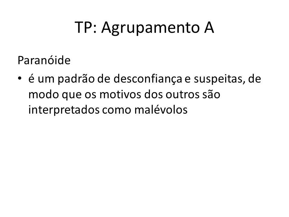 TP: Agrupamento A Paranóide