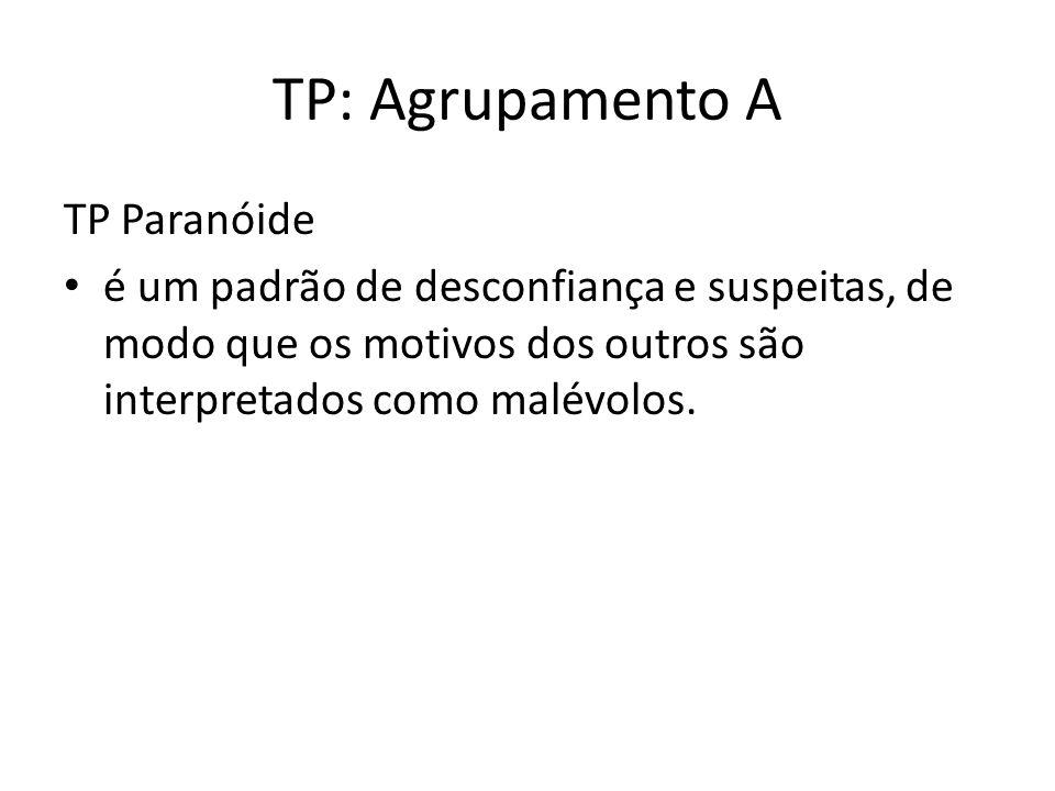 TP: Agrupamento A TP Paranóide