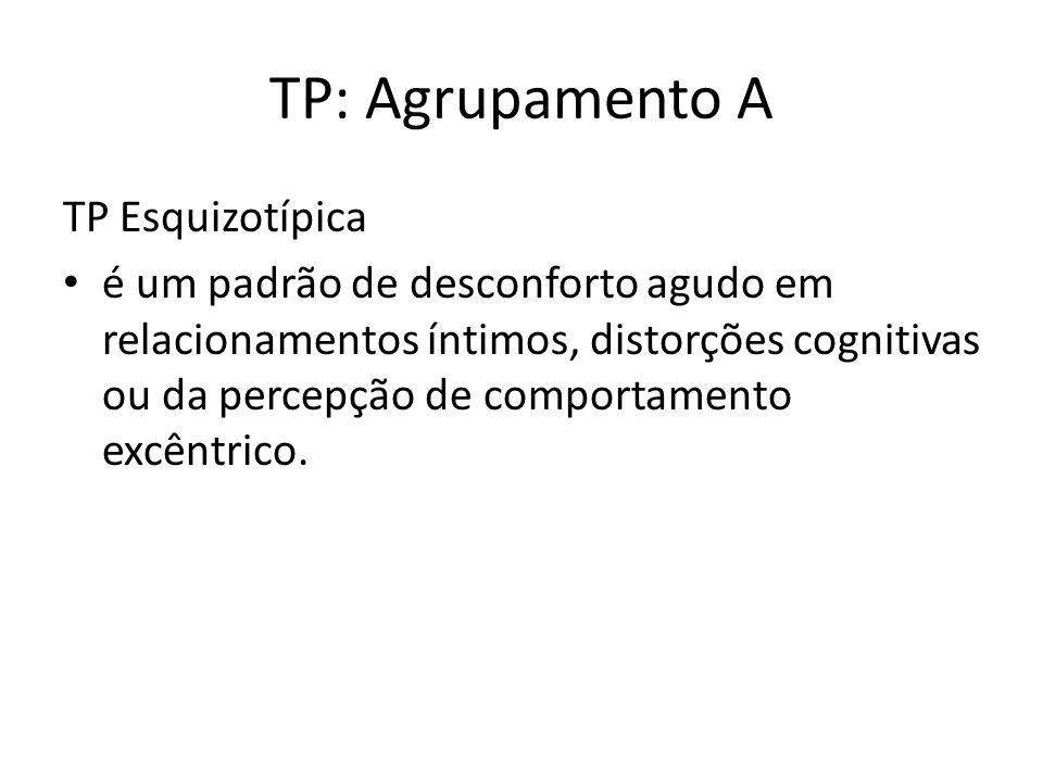 TP: Agrupamento A TP Esquizotípica