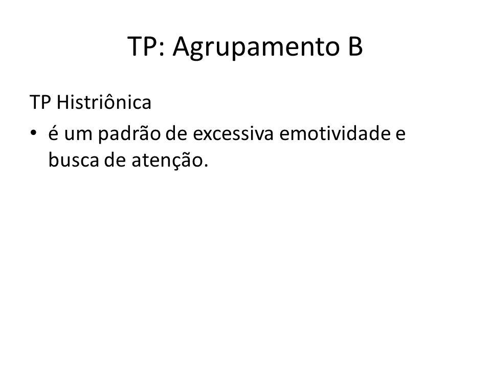 TP: Agrupamento B TP Histriônica