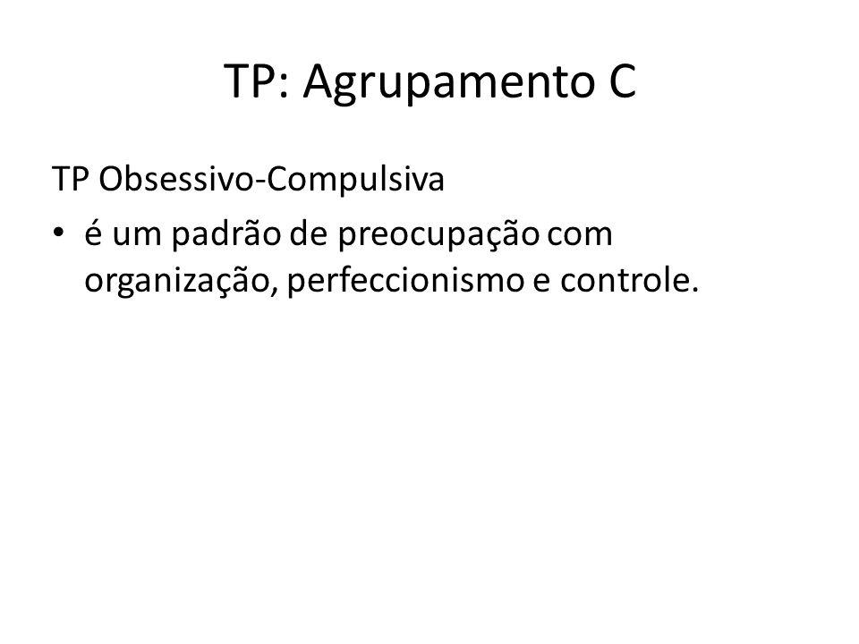 TP: Agrupamento C TP Obsessivo-Compulsiva