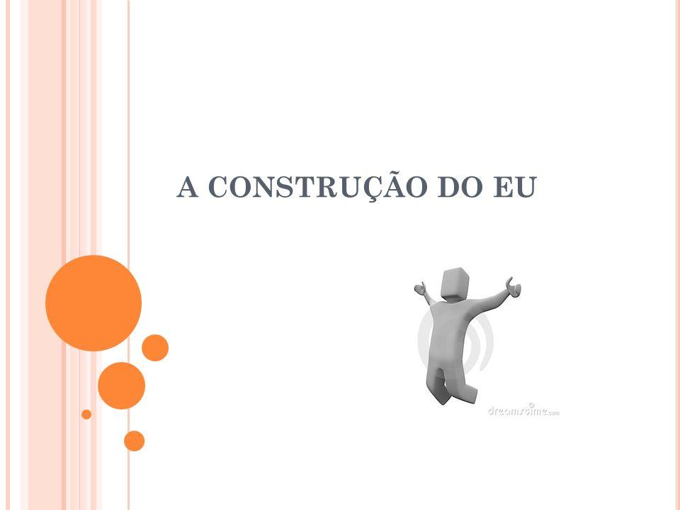 A CONSTRUÇÃO DO EU