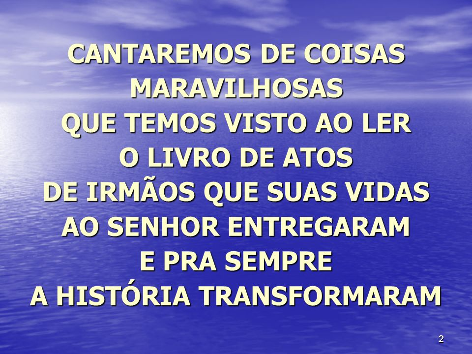 CANTAREMOS DE COISAS MARAVILHOSAS QUE TEMOS VISTO AO LER