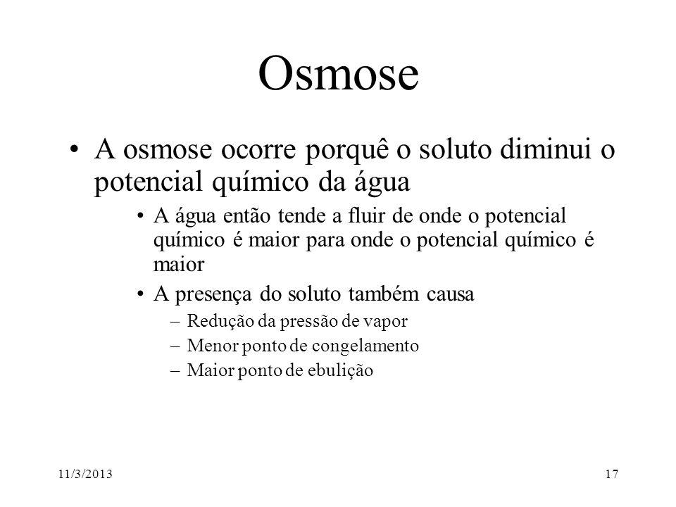 Osmose A osmose ocorre porquê o soluto diminui o potencial químico da água.