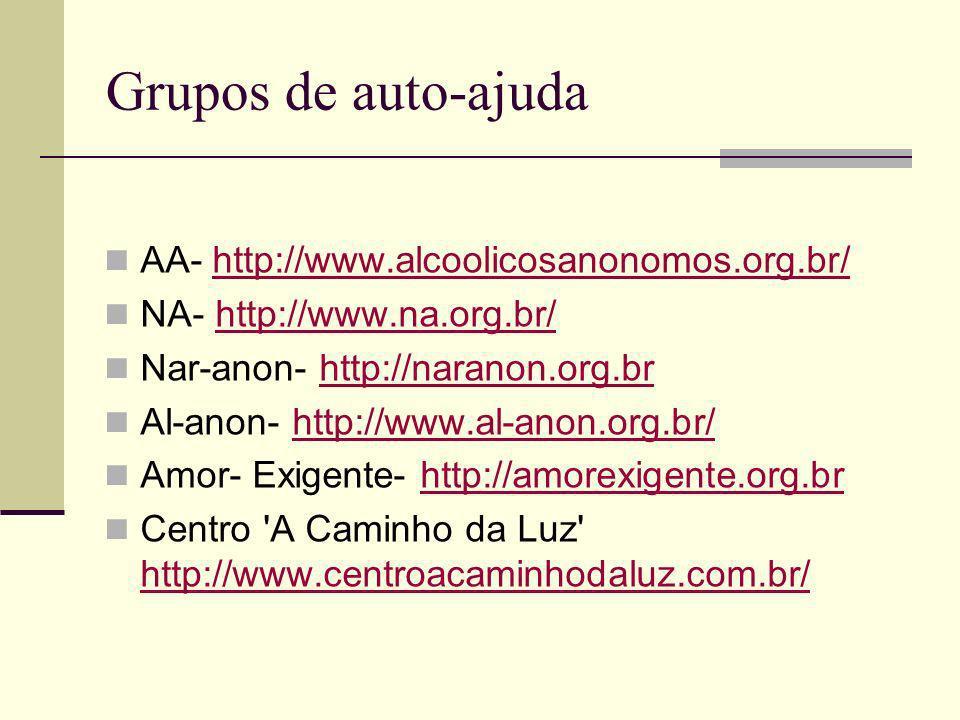 Grupos de auto-ajuda AA- http://www.alcoolicosanonomos.org.br/