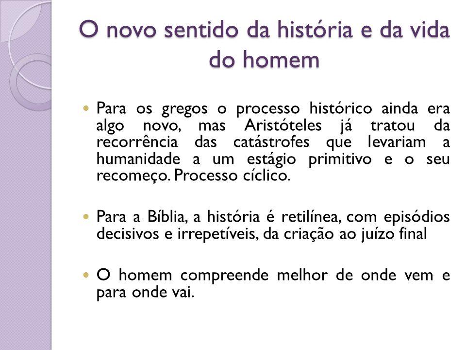 O novo sentido da história e da vida do homem
