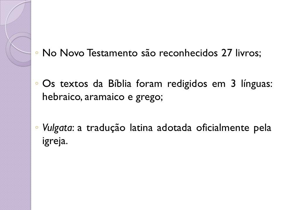 No Novo Testamento são reconhecidos 27 livros;