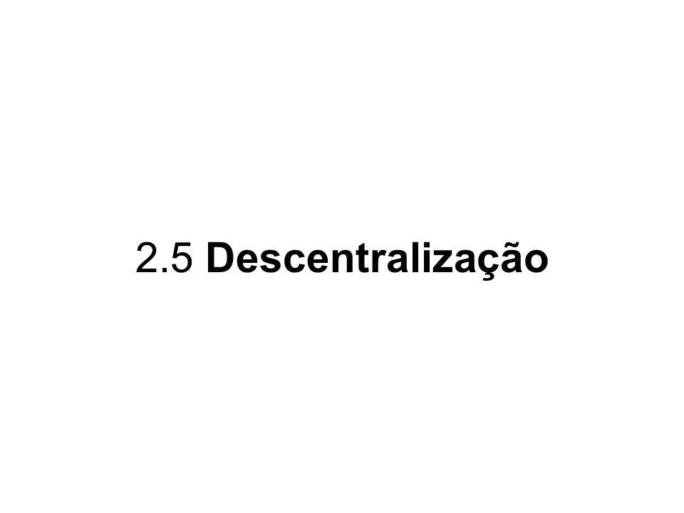 2.5 Descentralização
