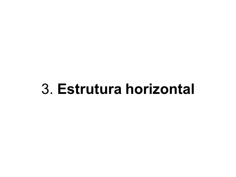 3. Estrutura horizontal