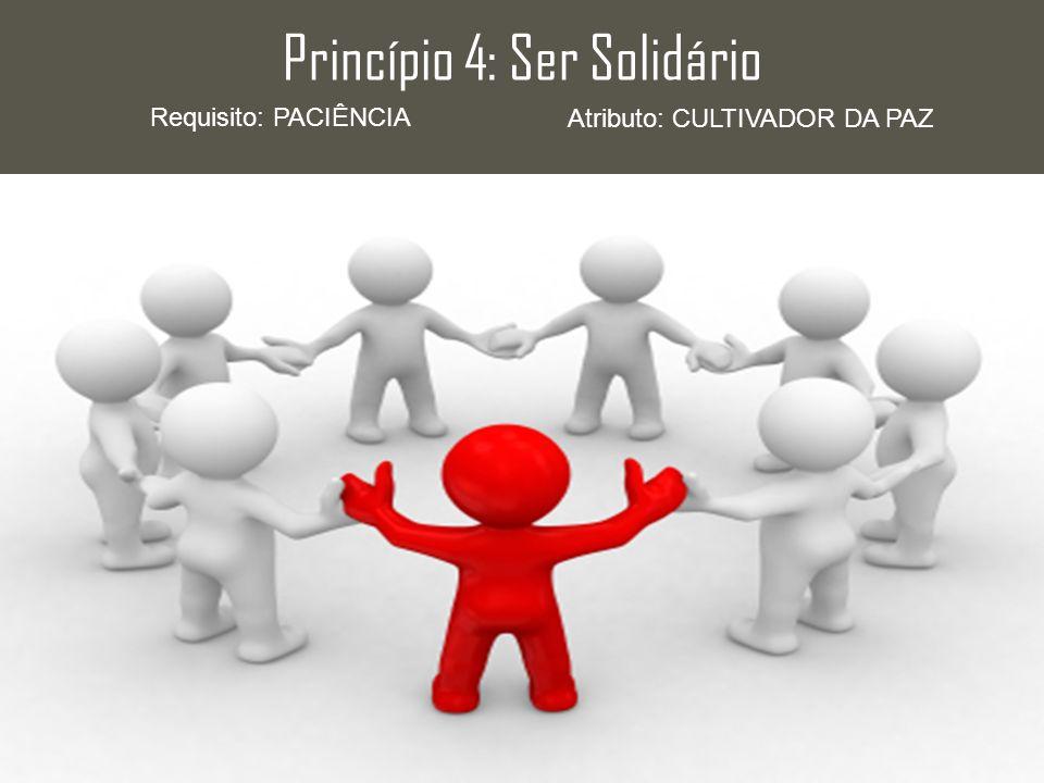 Princípio 4: Ser Solidário