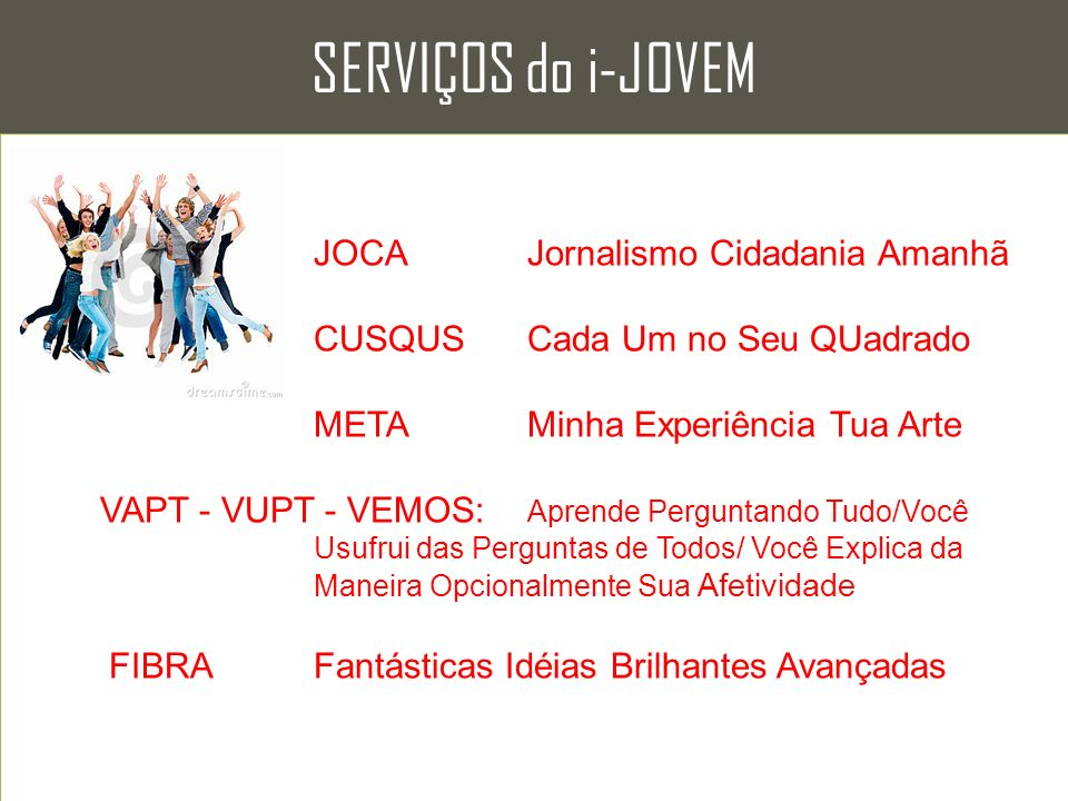 SERVIÇOS do i-JOVEM JOCA Jornalismo Cidadania Amanhã