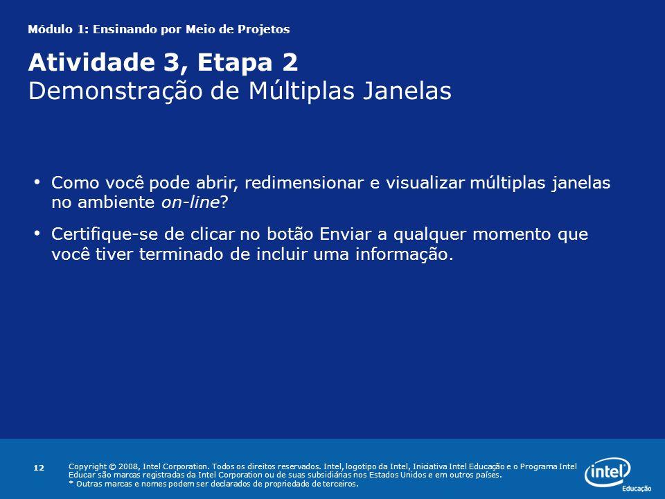 Módulo 1: Ensinando por Meio de Projetos Atividade 3, Etapa 2 Demonstração de Múltiplas Janelas