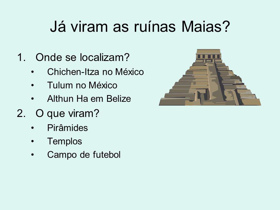 Já viram as ruínas Maias