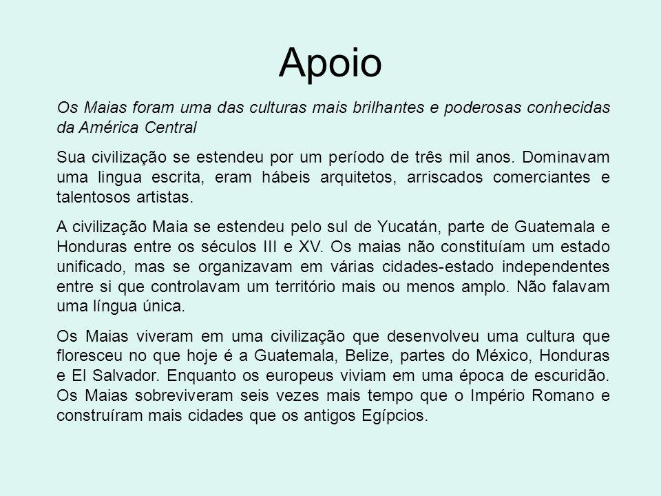 ApoioOs Maias foram uma das culturas mais brilhantes e poderosas conhecidas da América Central.