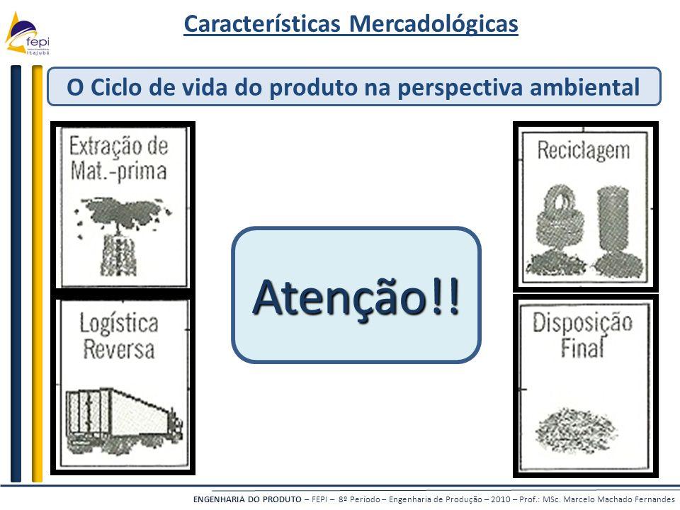Atenção!! Características Mercadológicas