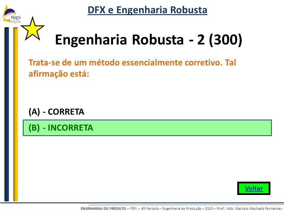 DFX e Engenharia Robusta Engenharia Robusta - 2 (300)