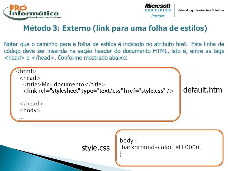 Método 3: Externo (link para uma folha de estilos)