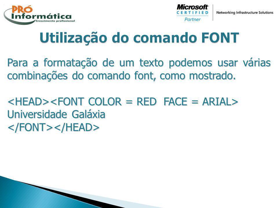 Utilização do comando FONT