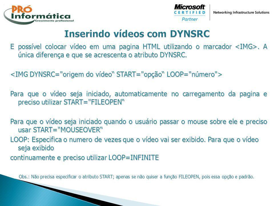 Inserindo vídeos com DYNSRC