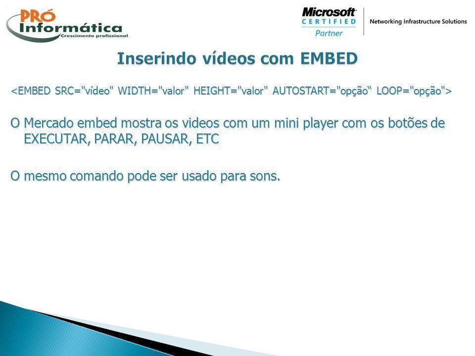 Inserindo vídeos com EMBED