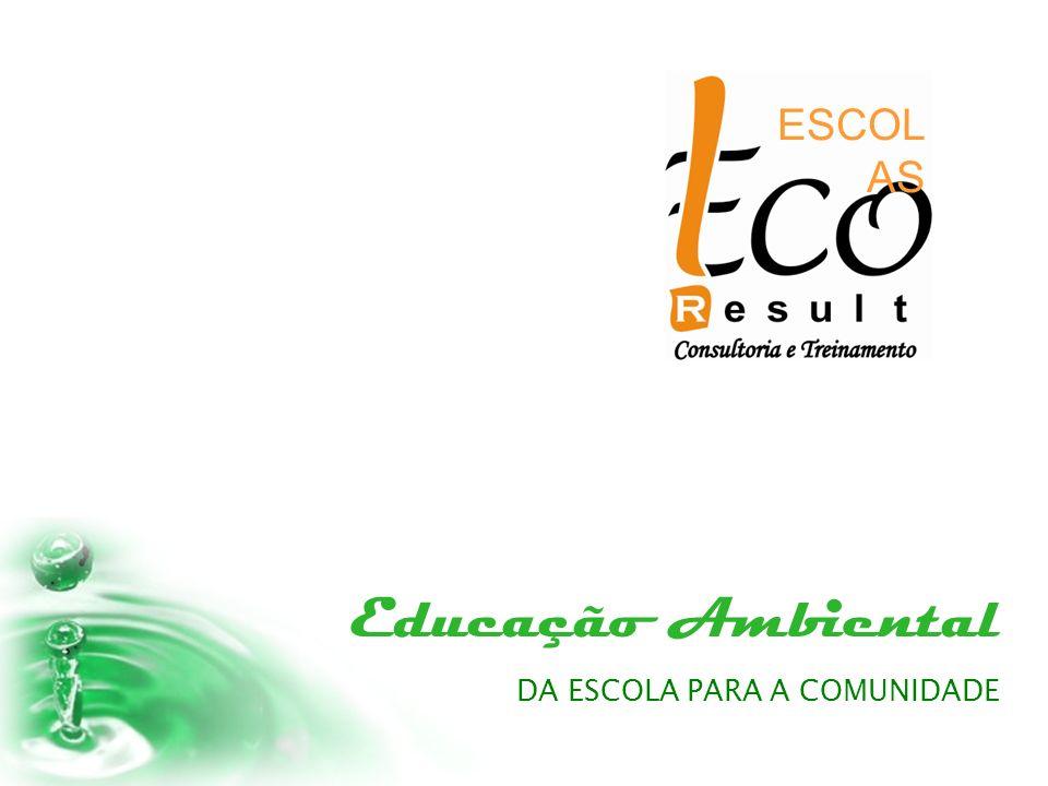 Educação Ambiental DA ESCOLA PARA A COMUNIDADE