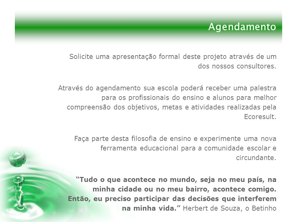 AgendamentoSolicite uma apresentação formal deste projeto através de um dos nossos consultores.