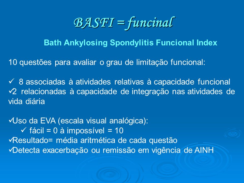 BASFI = funcinal Bath Ankylosing Spondylitis Funcional Index