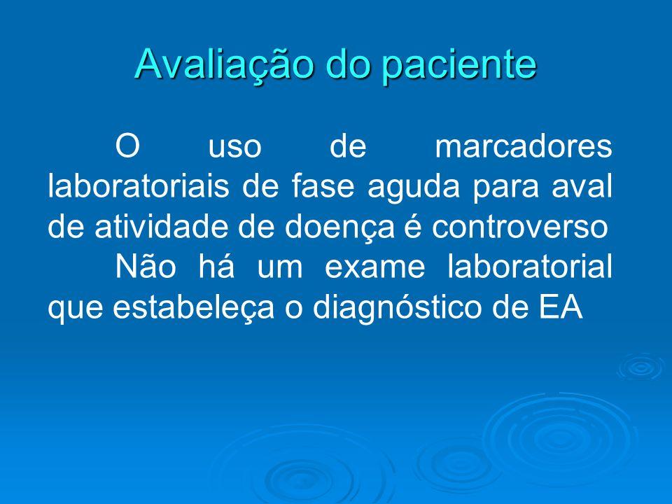 Avaliação do paciente O uso de marcadores laboratoriais de fase aguda para aval de atividade de doença é controverso.
