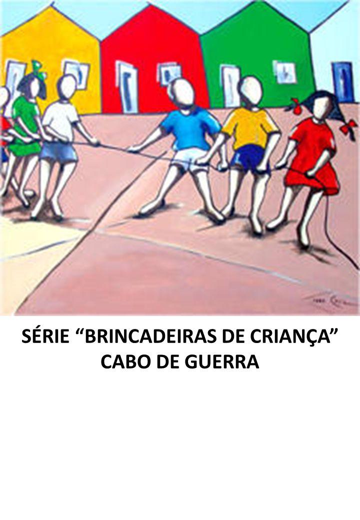 SÉRIE BRINCADEIRAS DE CRIANÇA