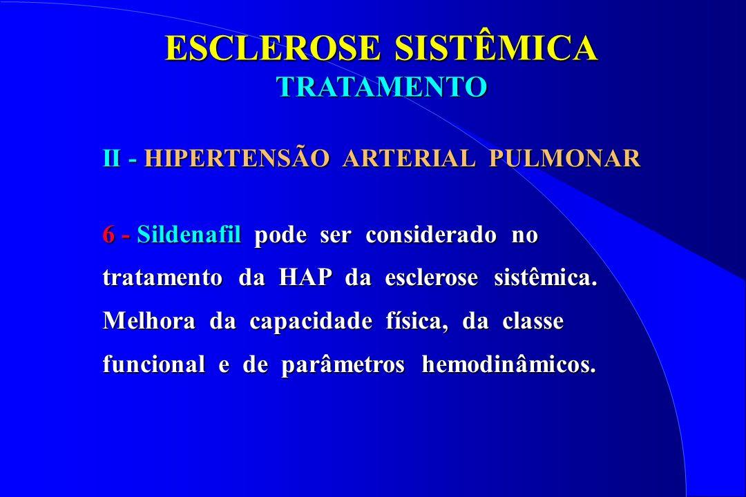 ESCLEROSE SISTÊMICA TRATAMENTO II - HIPERTENSÃO ARTERIAL PULMONAR