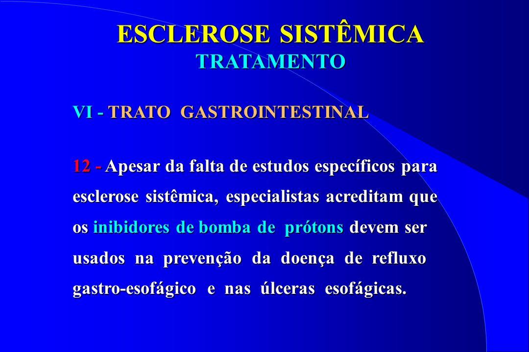 ESCLEROSE SISTÊMICA TRATAMENTO VI - TRATO GASTROINTESTINAL