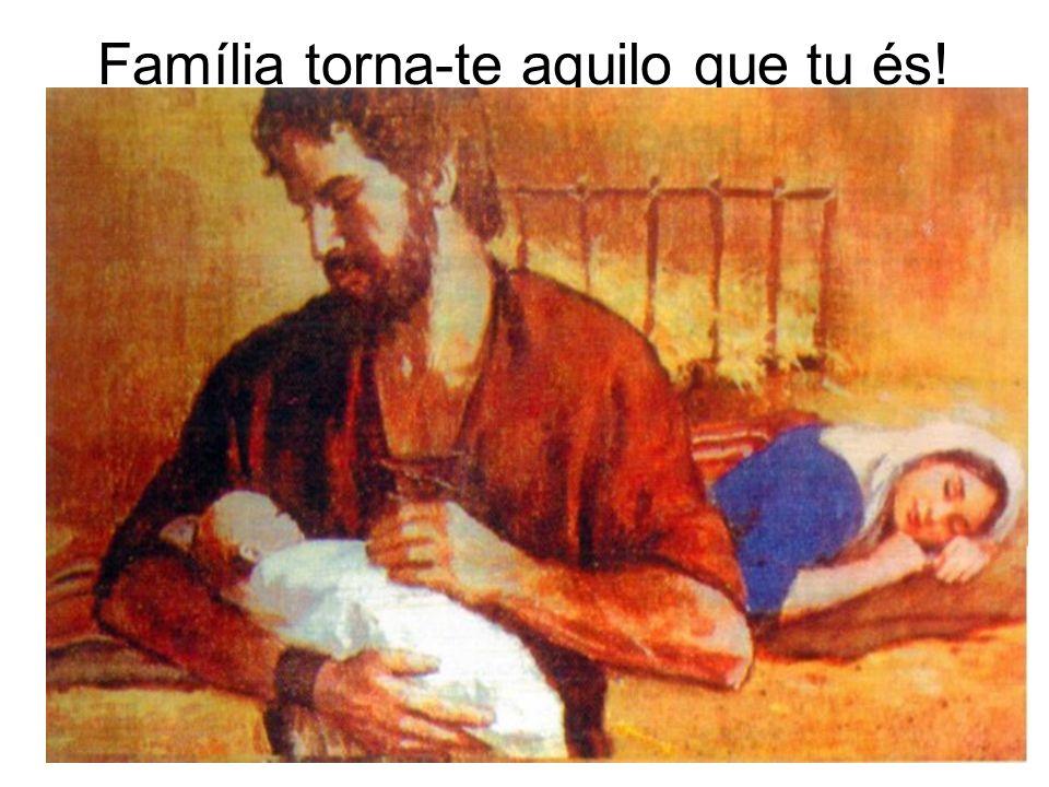 Família torna-te aquilo que tu és! FC