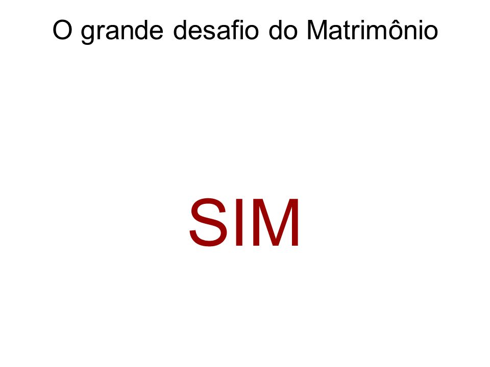 O grande desafio do Matrimônio