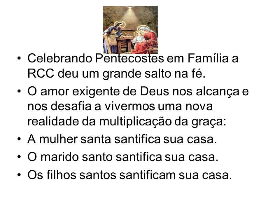 Celebrando Pentecostes em Família a RCC deu um grande salto na fé.