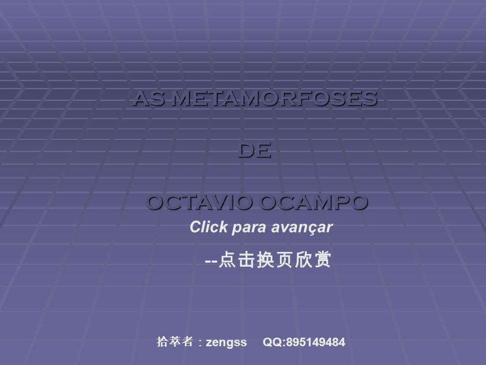 AS METAMORFOSES DE OCTAVIO OCAMPO --点击换页欣赏 Click para avançar
