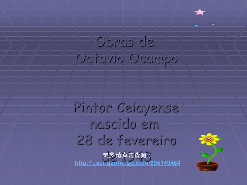 Obras de Octavio Ocampo Pintor Celayense nascido em 28 de fevereiro