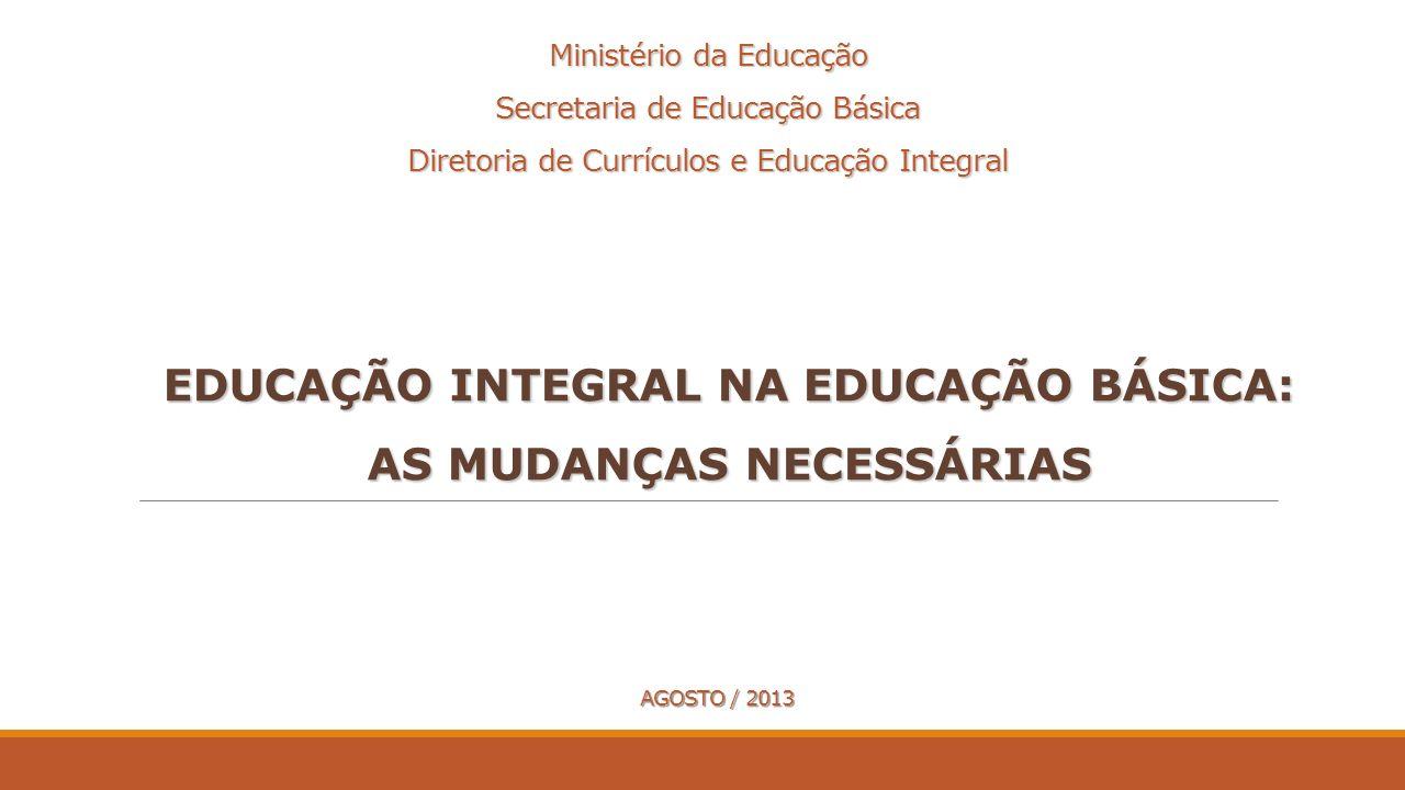 EDUCAÇÃO INTEGRAL NA EDUCAÇÃO BÁSICA: AS MUDANÇAS NECESSÁRIAS