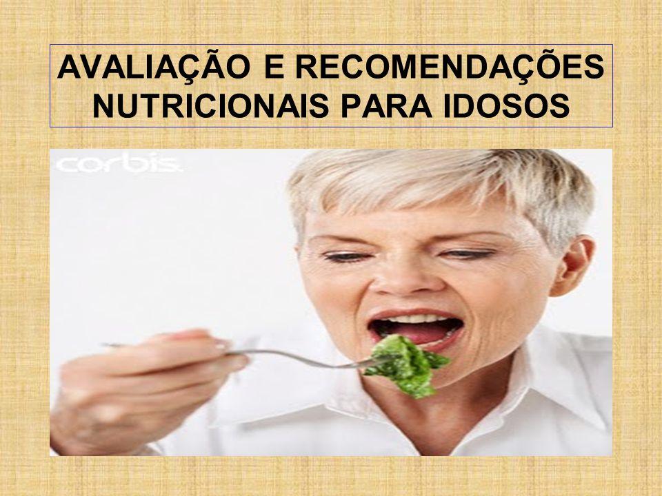 AVALIAÇÃO E RECOMENDAÇÕES NUTRICIONAIS PARA IDOSOS