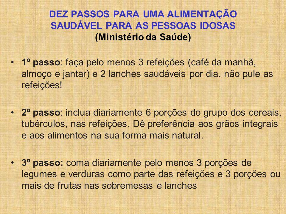 DEZ PASSOS PARA UMA ALIMENTAÇÃO SAUDÁVEL PARA AS PESSOAS IDOSAS (Ministério da Saúde)