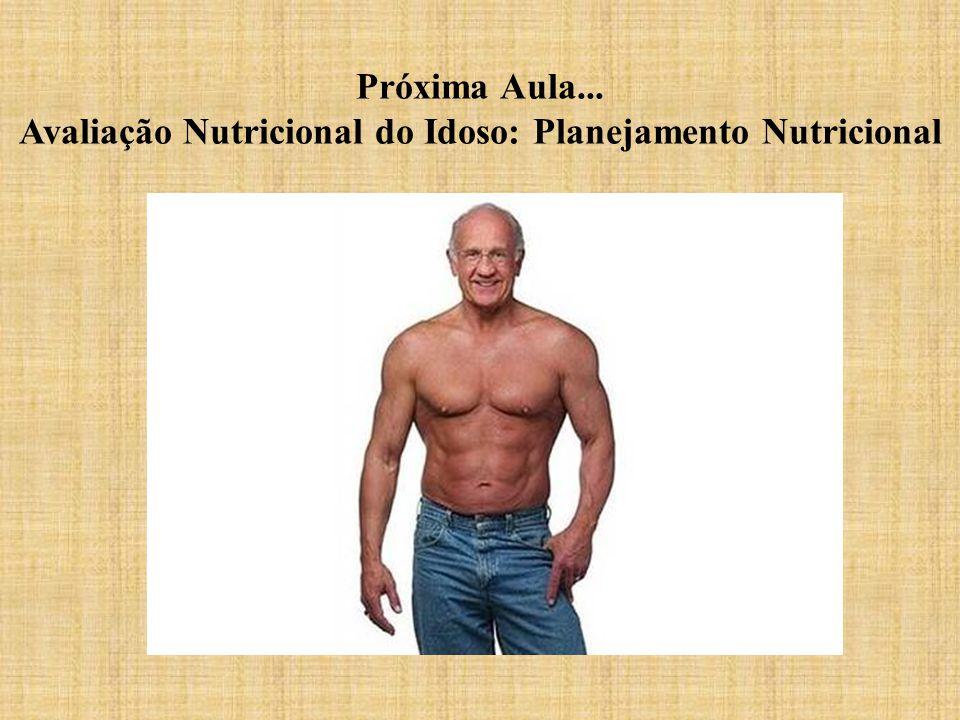 Avaliação Nutricional do Idoso: Planejamento Nutricional