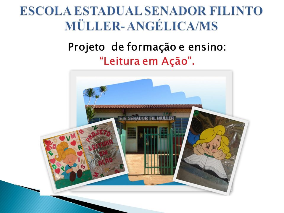 ESCOLA ESTADUAL SENADOR FILINTO MÜLLER- ANGÉLICA/MS